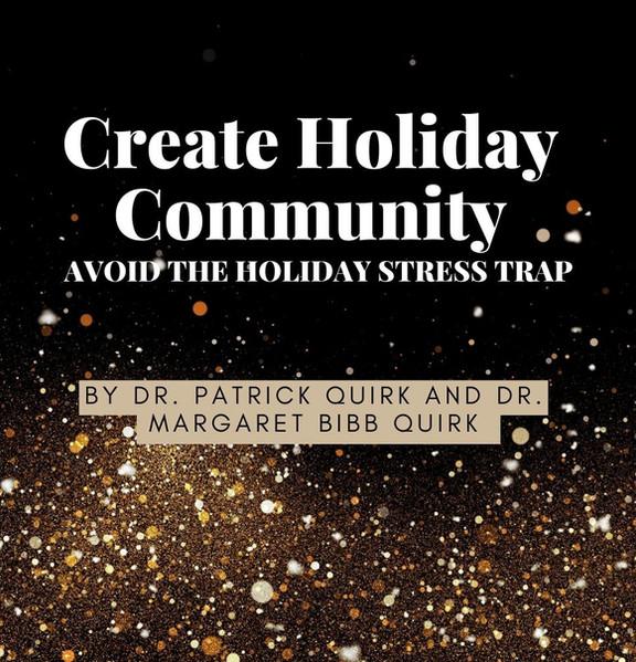 Create Holiday Community: Avoid the Holiday Stress Trap eBook