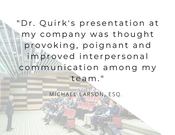 Dr. Quirk's presentation at my company w