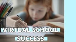VIRTUAL SCHOOL SUCCESS