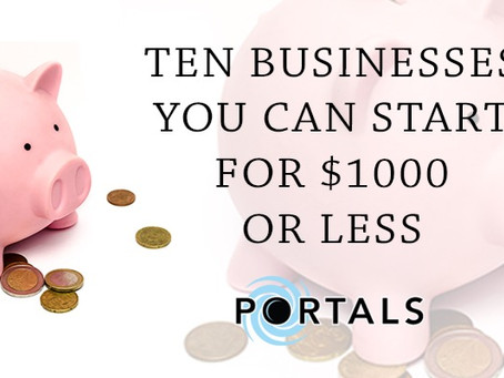 Ten Businesses You Can Start With $1,000 Or Less