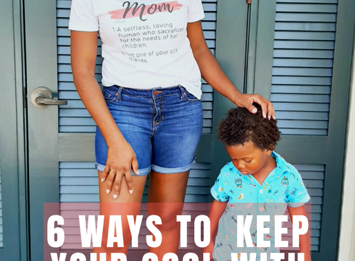 6 Ways to Keep Your Cool with Your Kids