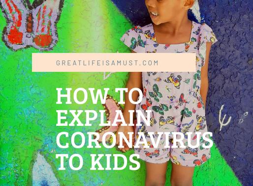 How to Explain Coronavirus to Kids