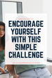 Encourage Yourself With A Simple Challenge
