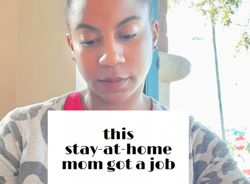 This stay-at-home mom got a job!