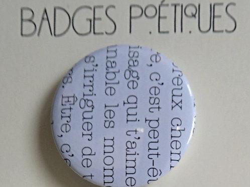 """Badges Poétiques Série """"Être c'est peut-être.."""""""""""