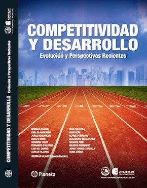 Competitividad y Desarrollo. Evolución y Perspectivas Recientes
