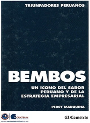 Bembos : un ícono del sabor peruano y de la estrategia empresarial