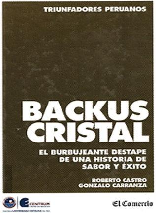 Backus Cristal : el burbujeante destape de una historia de sabor y éxito