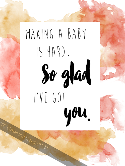 Printable Greeting Card: Making A Baby Is Hard