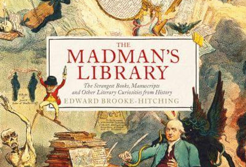 The Madman's Library, Edward Brooke-Hitching