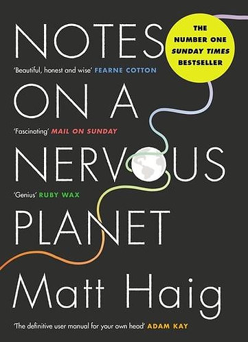 Notes on a Nervous Planet, Matt Haig