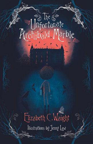 The Unfortunate Archibald Marble, Elizabeth Waight, Signed