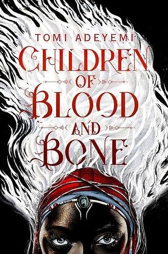 Children of Blood and Bone, Tomi Adeyemi (Legacy of Orisha, Book 1)
