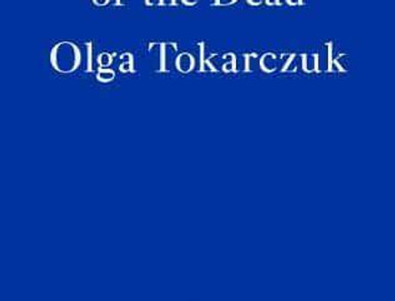 Drive Your Plow Over the Bones of the Dead, Olga Tokarczuk