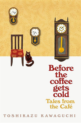 Before The Coffee Gets Cold, Tales From The Cafe, Toshikazu Kawaguchi, Signed