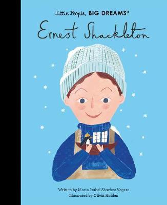 Ernest Shackleton (Little People, Big Dreams)