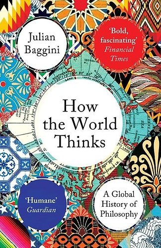 How The World Thinks, Julian Baggini