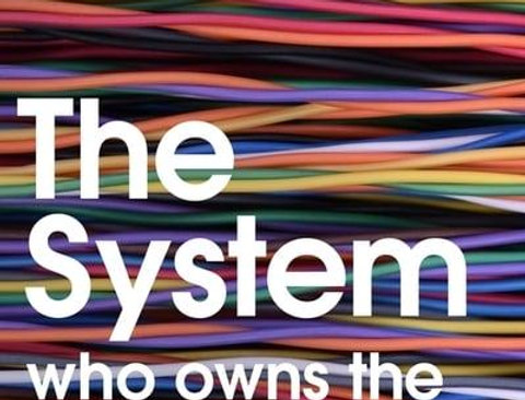 The System: Who Owns the Internet, and How It Owns Us, James Ball