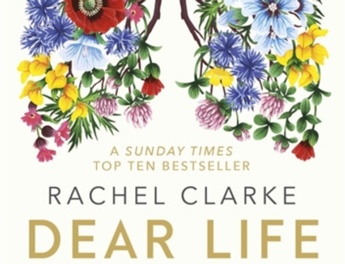 Dear Life, Rachel Clarke