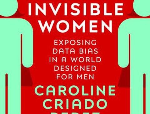 Invisible Women, Caroline Criado-Perez