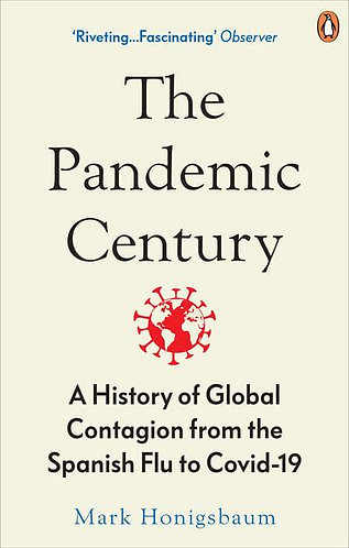 The Pandemic Century: A History of Global Contagion, Mark Honigsbaum