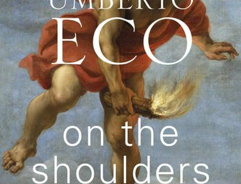 On the Shoulders of Giants, Umberto Eco