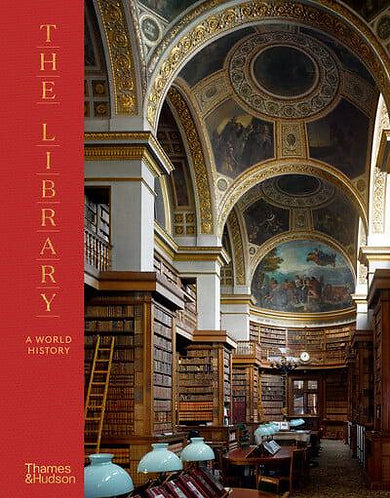 The Library: A World History, James W. P Campbell
