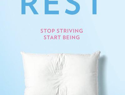 The Book of Rest - Stop Striving, Start Being, James Reeves & Gabrielle Brown
