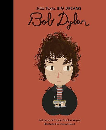 Bob Dylan (Little People, Big Dreams)