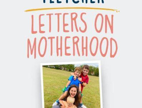 Letters on Motherhood, Giovanna Fletcher