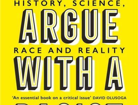How to Argue With a Racist: History, Science, Race and Reality, Adam Rutherford