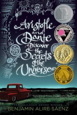 Aristotle and Dante Discover the Secrets of the Universe, Benjamin Alire Sáenz