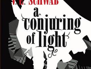 A Conjuring of Light, Victoria Schwab (The Shades of Magic Series, Book 3)