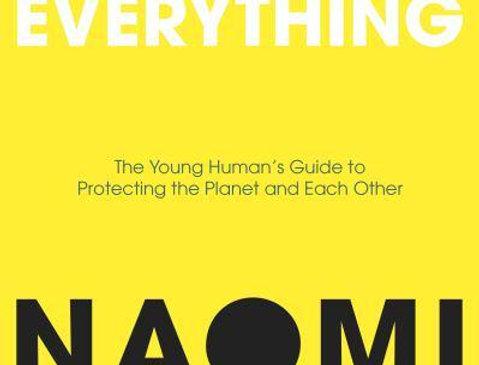 How to Change Everything, Naomi Klein