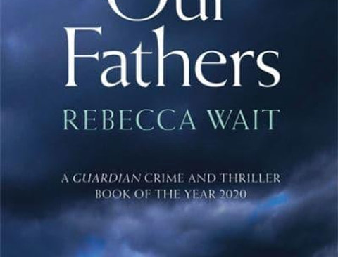 Our Fathers, Rebecca Wait