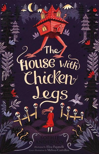 The House with Chicken Legs, Sophie Anderson
