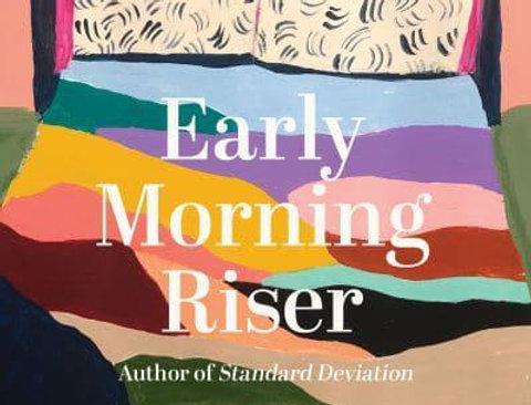 Early Morning Riser, Katherine Heiny