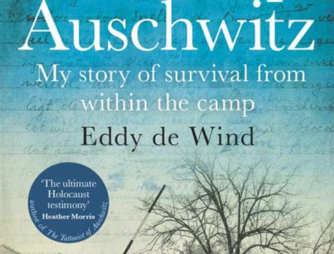 Last Stop Auschwitz: My Story of Survival from Within the Camp, Eddy de Wind
