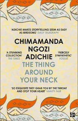 The Thing Around Your Neck, Chimamanda Ngozi Adichie