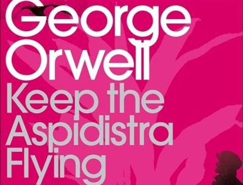 Keep the Aspidistra Flying, George Orwell