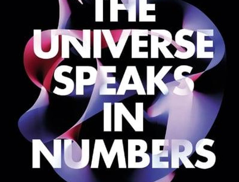 The Universe Speaks in Numbers, Graham Farmelo