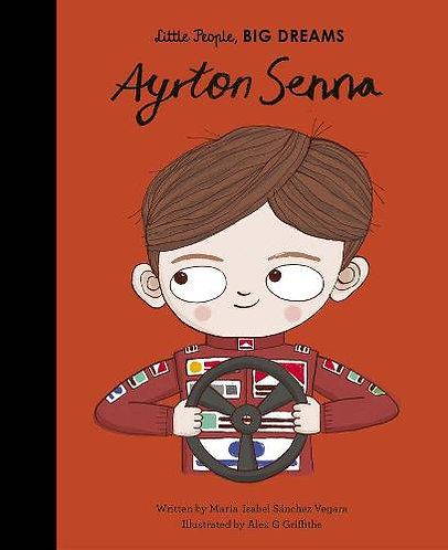 Ayrton Senna (Little People, Big Dreams)