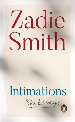 Intimations, Zadie Smith