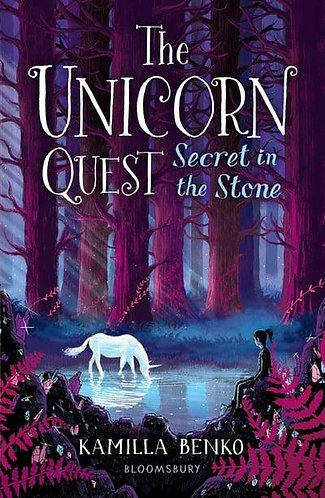 Secret in the Stone, Kamilla Benko (The Unicorn Quest Series, Book 2)