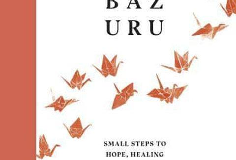 Senbazuru: Small Steps and Gentle Wisdoms to Heal the Soul, Michael James Wong
