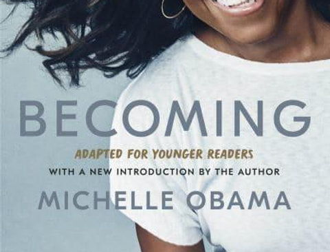 Becoming (Adapted for Younger Readers), Michelle Obama