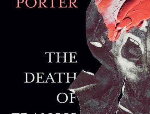 The Death of Francis Bacon, Max Porter, Signed