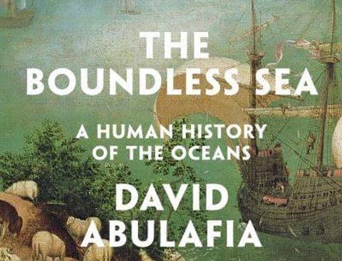 The Boundless Sea: A Human History of the Oceans, David Abulafia
