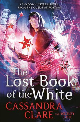 The Lost Book of the White, Cassandra Clare (Eldest Curses, Book 2)