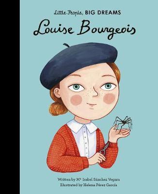Louise Bourgeois (Little People, Big Dreams)